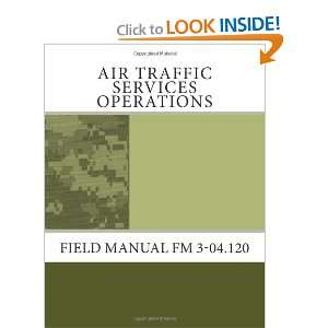 Air Traffic Services Operations: Field Manual FM 3 04.120