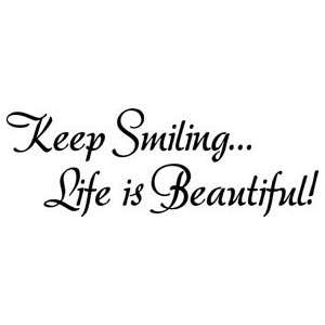 Keep Smiling Life Is Beautiful Vinyl Wall Decal