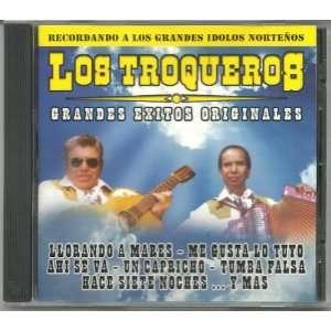 Los Troqueros Grandes Exitos Originales: LOS TROQUEROS