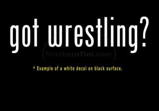 got wrestling? Vinyl wall art truck car decal sticker