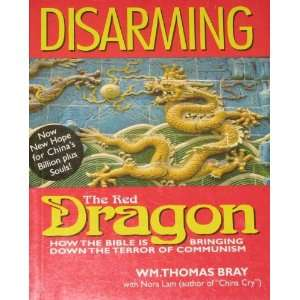Disarming The Red Dragon: Wm. Thomas with Nora Lam Bray