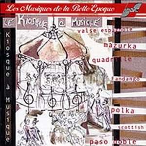 Les Musiques de la Belle Epoque Various Composers Music