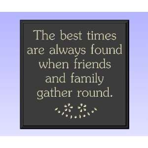 Decorative Wood Sign Plaque Wall Decor with Quote The best times are