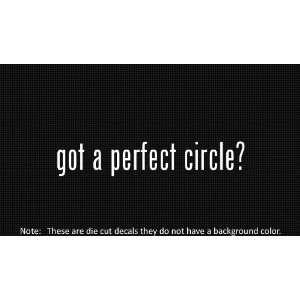 (2x) Got Perfect Circle   Sticker   Decal   Die Cut