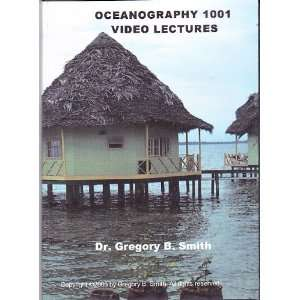 1001 (Lectures on two DVDs; no text book) Dr. Gregory B. Smith Books