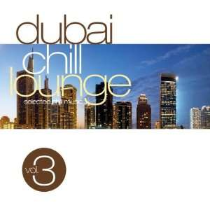 Dubai Chill Lounge Vol. 3: Various:  Musik