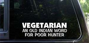 VEGETARIAN   an old indian word poor hunter funny DECAL