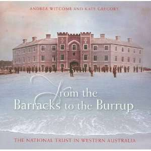 From the Barracks to the Burrup (9781921410246): Andrea