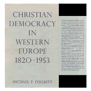 Christian Democracy in Western Europe 1820 1953: Michael P