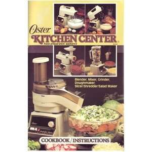 Oster Kitchen Center Food Preparation Appliance Cookbook