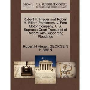 Robert H. Hieger and Robert H. Elliott, Petitioners, v. Ford Motor
