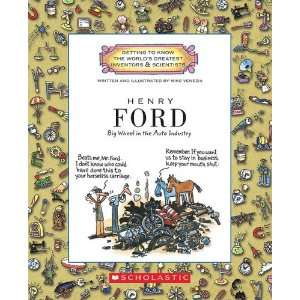 Henry Ford: Big Wheel in the Auto Industry (Getting to Know the World