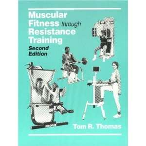 Fitness Through Resistance Training (9780945483090): Tom Thomas: Books