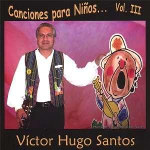 Canciones Para Niños, Vol. 3 Victor Hugo Santos Music