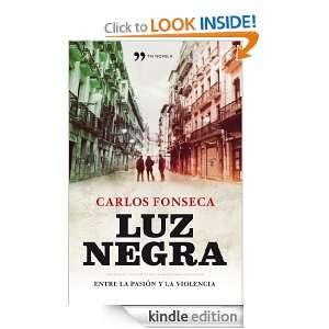 Luz negra (Novela (temas Hoy)) (Spanish Edition) Carlos Fonseca