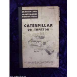 Caterpillar D8 Tractor OEM OEM Owners Instructions 46A1 up