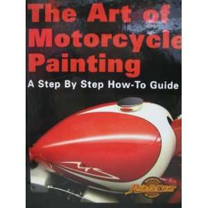 The Art of Motorcycle Painting A Step by Step How To Guide