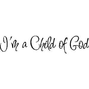 I am a child of God.Childrens Wall Quotes Sayings Words