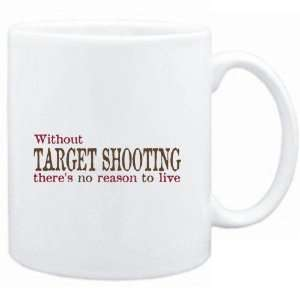 Mug White  Without Target Shooting theres no reason to
