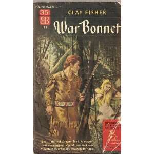 War bonnet (Master thriller Westerns no.105): Clay Fisher: Books