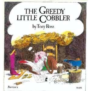 Greedy Little Cobbler Pb (9780907144366) ROSS TONY Books