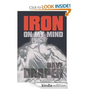 Iron On My Mind: Dave Draper:  Kindle Store