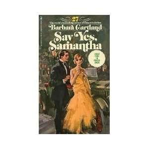 3 Barbara Cartland books/ Say Yes Samantha #27, The Cruel