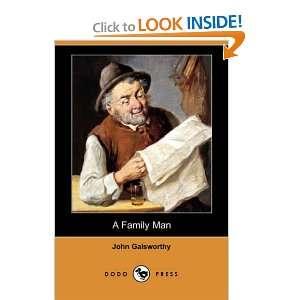 A Family Man (Dodo Press) (9781406588637) John Galsworthy