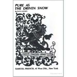 Pure as the Driven Snow or A Working Girls Secret A Play