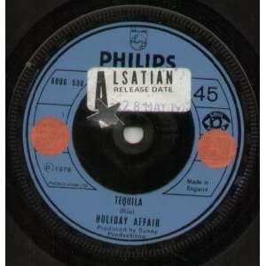 TEQUILA 7 INCH (7 VINYL 45) UK PHILIPS 1976 HOLIDAY AFFAIR Music