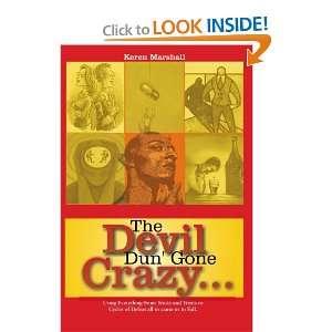 The Devil Dun Gone Crazy (9781419639517): Keren