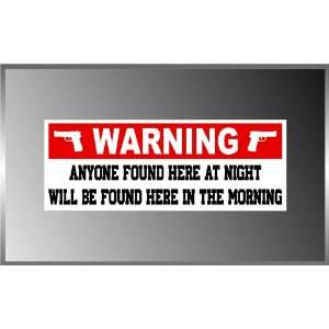 Warning Sign Anyone Found Here Funny Pro Gun NRA Vinyl Decal Bumper