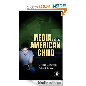 Media and the American Child: George Comstock, Erica Scharrer: