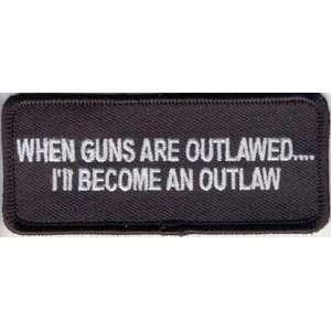 WHEN GUNS ARE OUTLAWED Embroidered Biker Vest Patch