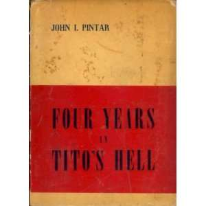 Four years in Titos hell: John I Pintar: Books