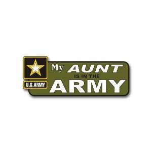 United States Army My Aunt is in the Army Bumper Sticker