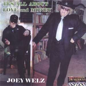 Its All About Love & Money Joey Welz Music