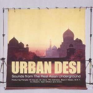 Urban Desi: Sounds from the Real Asian Underground: Music