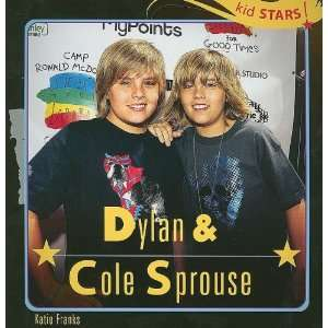 Dylan & Cole Sprouse (Kid Stars!): Katie Franks: 9781404245297: