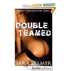 Double Teamed Daddys Backdoor Girl 2 Sara Palmer