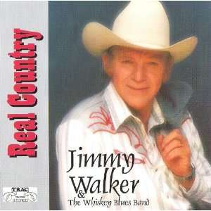 Real Country: JIMMY WALKER & THE WHISKEY BLUES BAND: Music