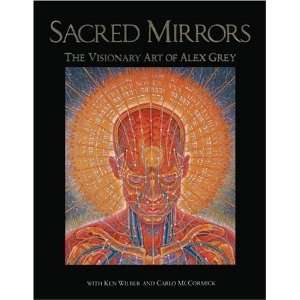 Mirrors: The Visionary Art of Alex Grey [Paperback]: Alex Grey: Books
