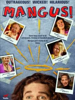 Mangus!: Jennifer Coolidge, Heather Matarazzo, John Waters