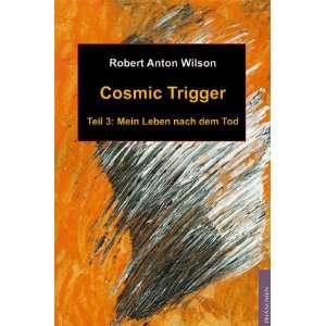 Cosmic Trigger 03 (9783933321794) Robert Anton Wilson Books
