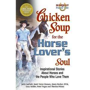 Chicken Soup for the Horse Lovers Soul Inspirational Stories about